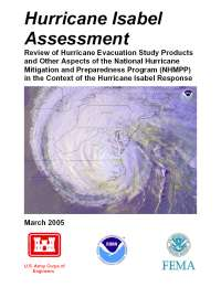 [graphic of cover of report-Hurricane Isabel Assessment: Review of Hurricane Evacuation Study Products and Other Aspects of the National Hurricane Mitigation and Preparedness Program (NHMPP) in the Context of the Hurricane Isabel Response]